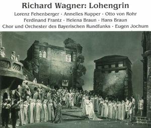 Lohengrin, Jochum, Fehenberger, Kupper