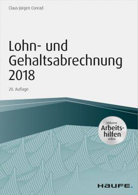 Lohn- und Gehaltsabrechnung 2018 - inkl. Arbeitshilfen online, Claus-Jürgen Conrad