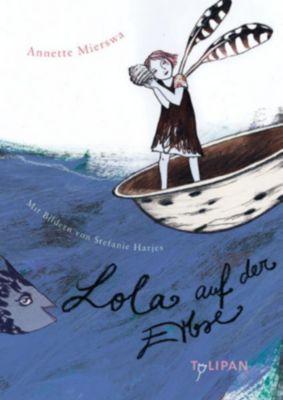 Lola auf der Erbse, Annette Mierswa