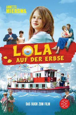 Lola auf der Erbse, Das Buch zum Film, Annette Mierswa