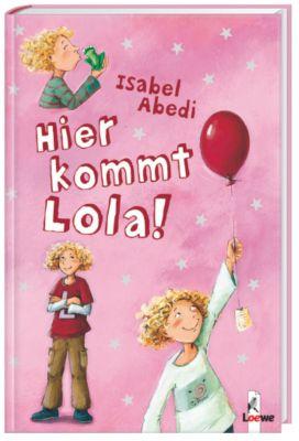 Lola Band 1: Hier kommt Lola!, Isabel Abedi
