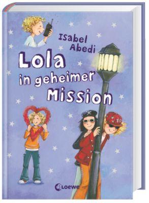Lola Band 3: Lola in geheimer Mission, Isabel Abedi