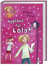 Lola Band 4: Applaus für Lola!, Isabel Abedi