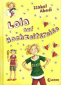 Lola Band 6: Lola auf Hochzeitsreise - Produktdetailbild 1