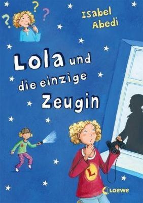 Lola Band 9: Lola und die einzige Zeugin, Isabel Abedi