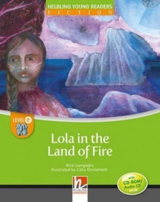 Lola in the Land of Fire, mit 1 CD-ROM/Audio-CD, Rick Sampedro