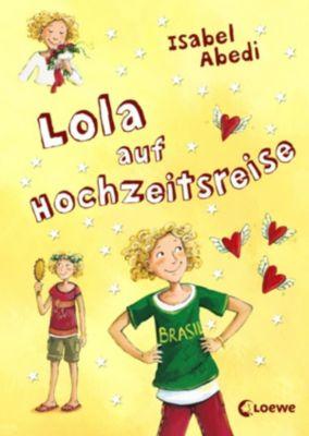 Lola: Lola auf Hochzeitsreise, Isabel Abedi