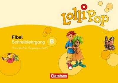 Lollipop Fibel, Ausgabe 2007: Schreiblehrgang B, Vereinfachte Ausgangsschrift