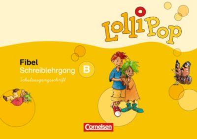 Lollipop Fibel, Ausgabe 2007: Schreiblehrgang B, Schulausgangsschrift