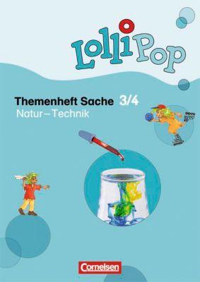 LolliPop Themenheft Sache: 3./4. Schuljahr - Natur - Technik, Hilde Köster, Philipp Linder, Rupert Scheuer