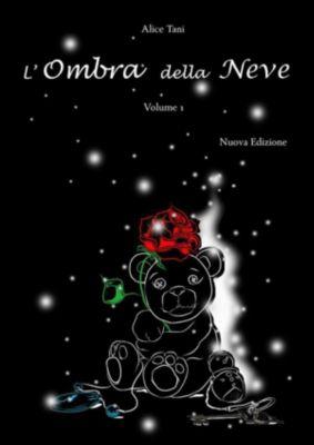 L'Ombra della Neve. Volume 1, Alice Tani