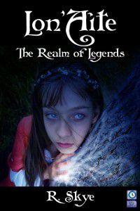 Lon'Aite ~ The Realm of Legends, R Skye