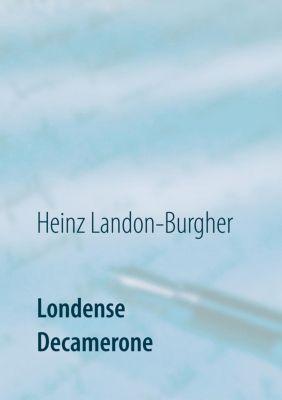 Londense Decamerone, Heinz Landon-Burgher