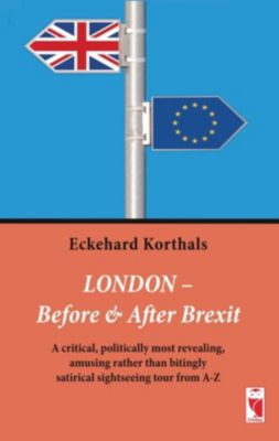 London - Before & After Brexit, Eckehard Korthals