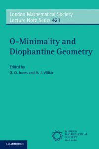 London Mathematical Society Lecture Note Series: O-Minimality and Diophantine Geometry