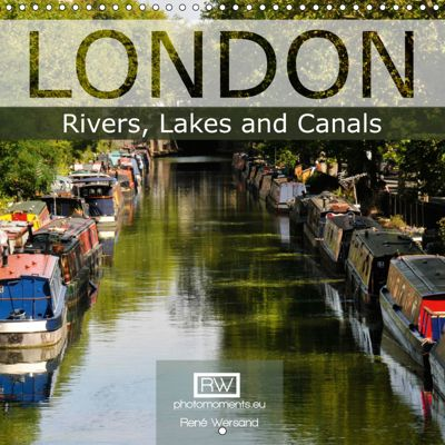 London - Rivers, Lakes and Canals (Wall Calendar 2019 300 × 300 mm Square), René Wersand