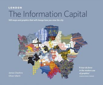 London - The Information Capital, James Cheshire, Oliver Uberti