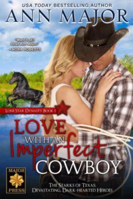 Lone Star Dynasty: Love with an Imperfect Cowboy (Lone Star Dynasty, #1), Ann Major