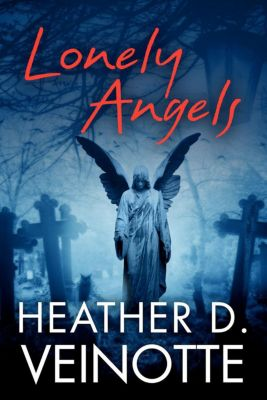 Lonely Angels, Heather D. Veinotte