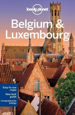 Lonely Planet Belgium & Luxembourg, Helena Smith, Andy Symington, Donna Wheeler
