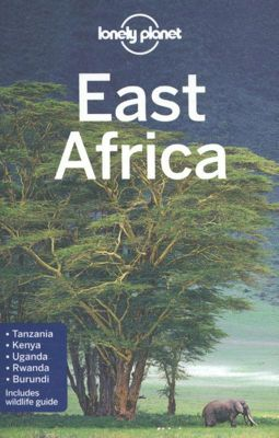 Lonely Planet East Africa, Anthony Ham, Stuart Butler, Mary Fitzpatrick, Trent Holden