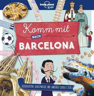 Lonely Planet Kinderreiseführer Komm mit nach Barcelona (Lonely Planet Kids), Lonely Planet