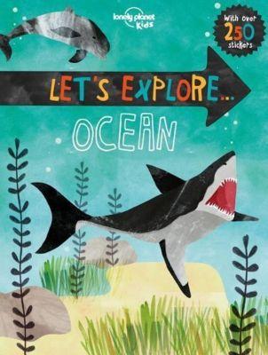 Lonely Planet Let's Explorer... Ocean, Lonely Planet Kids, Jen Feroze
