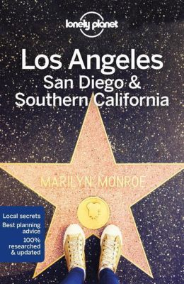 Lonely Planet Los Angeles, San Diego & Southern California, Lonely Planet, Andrea Schulte-Peevers, Andrew Bender, Cristian Bonetto, Benedict Walker, Jade Bremner, Wilkinson