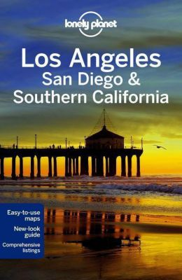 Lonely Planet Los Angeles, San Diego & Southern California, Sara Benson, Adam Skolnick, Andrew Bender