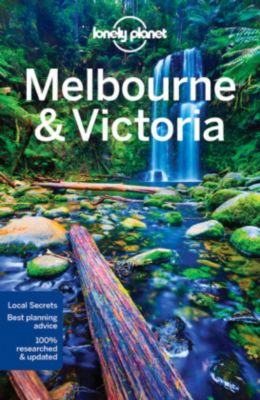 Lonely Planet Melbourne & Victoria, Kate Armstrong, Cristian Bonetto, Peter Dragicevich, Trent Holden, Kate Morgan