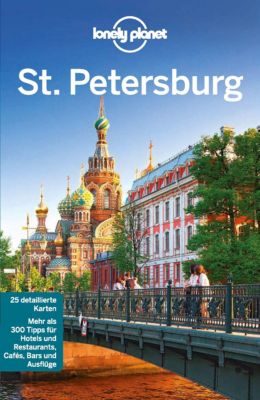 Lonely Planet Reiseführer E-Book: Lonely Planet Reiseführer St. Petersburg, Lonely Planet