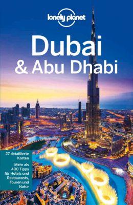 Lonely Planet Reiseführer E-Book: Lonely Planet Reiseführer Dubai & Abu Dhabi, Andrea Schulte-Peevers, Jenny Walker