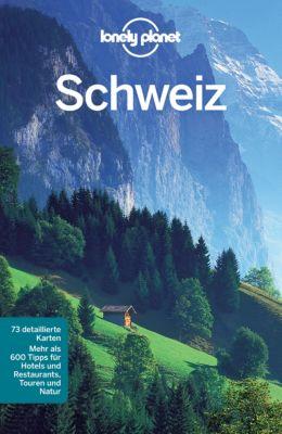 Lonely Planet Reiseführer E-Book: Lonely Planet Reiseführer Schweiz, Lonely Planet