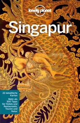 Lonely Planet Reiseführer E-Book: Lonely Planet Reiseführer Singapur, Cristian Bonetto