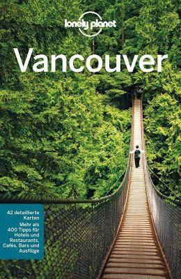 Lonely Planet Reiseführer Vancouver - John Lee  