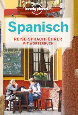 Lonely Planet Sprachführer: Lonely Planet Sprachführer Spanisch, Lonely Planet