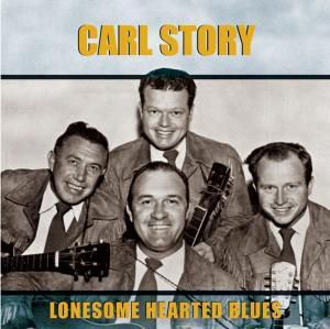 Lonesome Hearted Blues, Carl Story