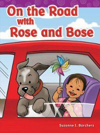 Long Vowel Storybooks (Targeted Phonics): On the Road with Rose and Bose, Suzanne Barchers