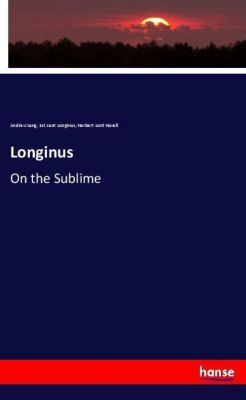 Longinus, Andrew Lang, 1st cent Longinus, Herbert Lord Havell
