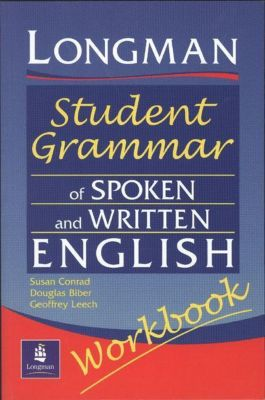 Longman Student Grammar of Spoken and Written English, Workbook, Douglas Biber, Susan Conrad, Geoffrey Leech