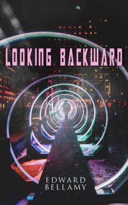 Looking Backward, Edward Bellamy