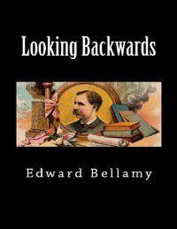 Looking Backwards, Edward Bellamy