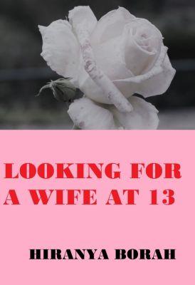 Looking for a Wife at 13, Hiranya Borah