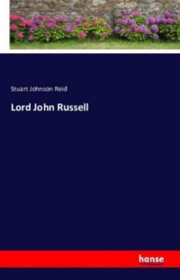 Lord John Russell, Stuart Johnson Reid