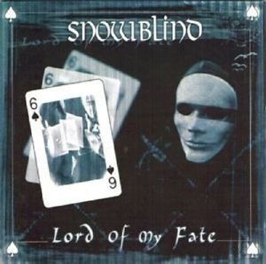Lord Of My Fate, Snowblind