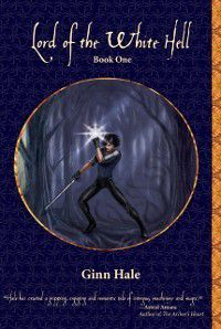 Lord of the White Hell Book One, Ginn Hale
