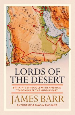 Lords of the Desert, James Barr