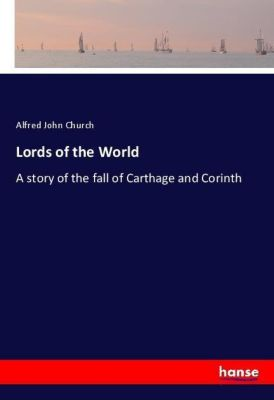 Lords of the World, Alfred John Church