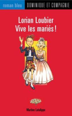 Lorian Loubier: Lorian Loubier - Vive les mariés !, Martine Latulippe