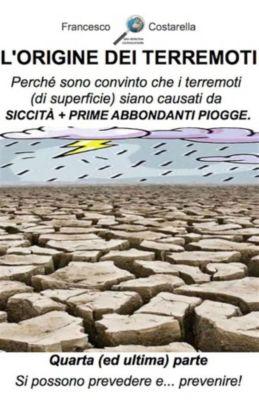 L'origine dei terremoti. Quarta Parte., Francesco Costarella